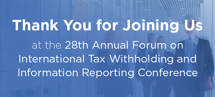 The 28th Annual Forum on International Tax Witholding and Information Reporting