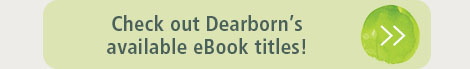 Check out Dearborn's available eBook titles!
